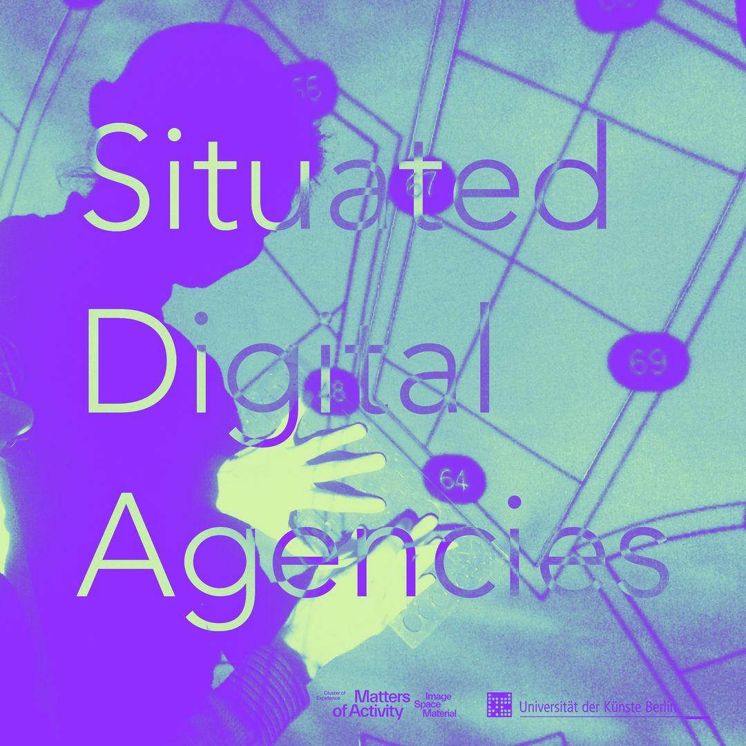 Situated Digital Agencies. Copyright: Maxie Schneider